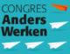 Congres Anders Werken - 9 november 2017