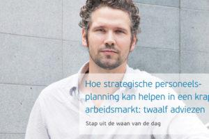 Hoe strategische personeelsplanning kan helpen in een krappe arbeidsmarkt: twaalf adviezen